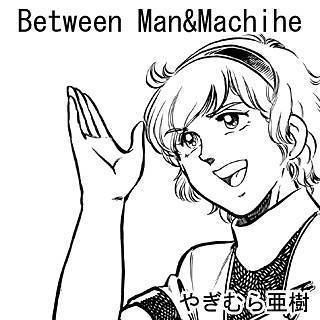 Between Man&Machine