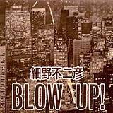 Blow Up!