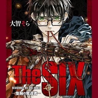 The SIX‐隻腕の奪還者‐